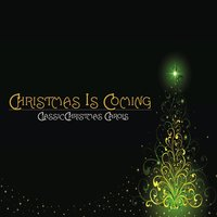 Christmas Is Coming (Classic Christmas Carols) — сборник