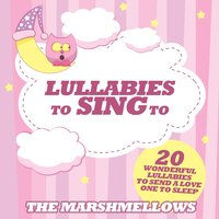 Lullabies to Sing to — The Marshmellows