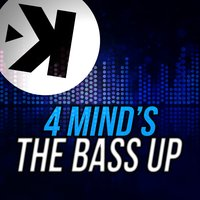 The Bass Up — 4 Mind's