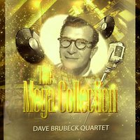 The Mega Collection — Dave Brubeck Quartet