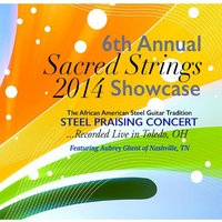 "2014 Sacred Strings Showcase ""Steel Praising"" — сборник"