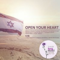Open Your Heart — Makor Chaim Yeshiva Students, Avraham Fried, David D'Or, David Broza, יונתן רזאל, Ishay Ribo, Kobi Aflalo