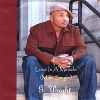 """Love Is A Miracle"" Maxi Single — G. Wright"
