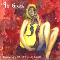Heroically Lost, Heroically Found — Abi Grace