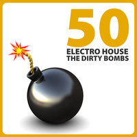 50 Electro House - The Dirty Bombs — сборник