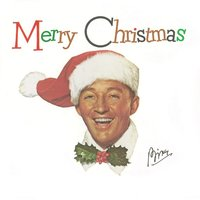 Merry Christmas — Bing Crosby