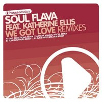 We Got Love — Katherine Ellis, Soul Flava