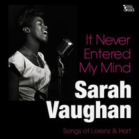It Never Entered My Mind — Sarah Vaughan