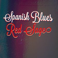 Spanish Blues — Red Sage