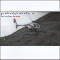 The Green Suite And Other Stories — Geordie Haley's Everytime Band