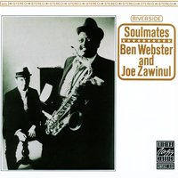 Soulmates — Ben Webster, Joe Zawinul