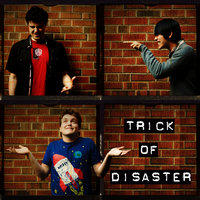 Trick of Disaster — Trick of Disaster