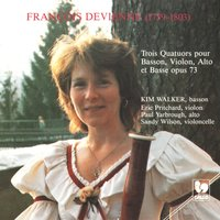 François Devienne: Three Quartets for Bassoon, Violin, Viola and Bass, Op. 73 — Kim Walker, Francois Devienne, Eric Pritchard, Paul Yarbrough, Kim Walker, Eric Pritchard, Paul Yarbrough & Sandy Wilson