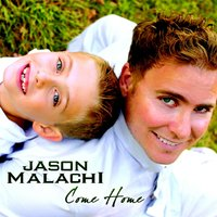 Come Home — Jason Malachi
