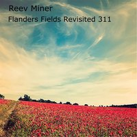 Flanders Fields Revisited 311 — Reev Miner
