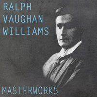 Vaughan Williams: Masterworks — Queen's Hall Orchestra, BBC Symphony Orchestra, London Symphony Orchestra (LSO), Ральф Воан-Уильямс