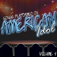 Songs Performed On American Idol Volume 1 — Union of Sound