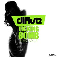 Ticking Bomb — Mo-J, Difive