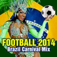 Football 2014: Brazil Carnival Mix — Favela Samba School
