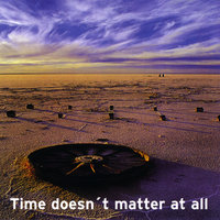 Time Doesn´t Matter At All — Black Rose
