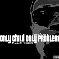 OCOP (ONLY CHILD ONLY PROBLEM) — JAQUE BEATZ