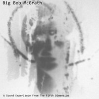 A Sound Experience from the Fifth Dimension — Big Bob McGrath