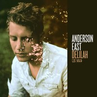 Delilah — Anderson East