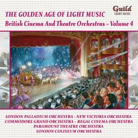 The Golden Age of Light Music: British Cinema and Theatre Orchestras - Vol. 4 — Имре Кальман, Иоганн Штраус-сын, Victor Herbert, Albert William Ketèlbey, Eric Coates, Lionel Monckton, Frank Tours