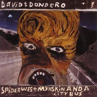 Spider West Myhskin And A City Bus Reissue+2 — David Dondero