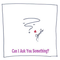 Can I Ask You Something? — Jeordie