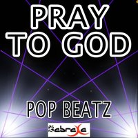 Pray to God - Tribute to Calvin Harris and Haim — Pop beatz