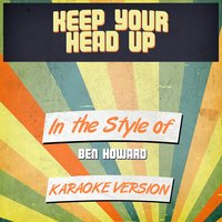 Keep Your Head Up (In the Style of Ben Howard) - Single — Ameritz Audio Karaoke