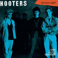 Nervous Night — The Hooters