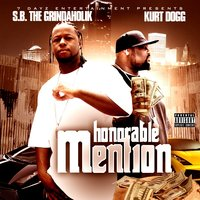 Honorable Mention — S.B. The Grindaholik & Kurt Dogg