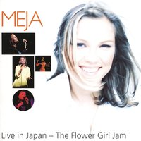 Live in Japan - The Flower Girl Jam — Meja