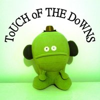 Touch of the Downs — Touch of the Downs