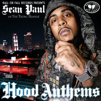 Hood Anthems — Sean Paul Of The Young Bloodz