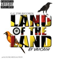 Land of the Land — Va$ca$h