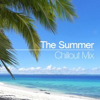 The Summer Chillout Mix — Best Cafe Chillout Mix