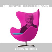 Chillin' with Robert Drasnin — Robert Drasnin