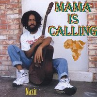 Mama Is Calling — Nazir