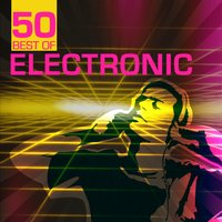 50 Best of Electronic — New Electronic Soundsystem