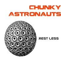 Rest Less — Chunky Astronauts