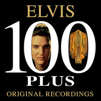 100 Plus Original Recordings — Elvis Presley
