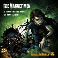 You're the Type Arms Length — The Magnet Men