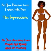 For Your Precious Love & More Hits from the Impressions — The Impressions