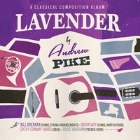 Lavender (A Classical Composition Album) — Andrew Pike