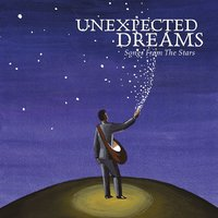 Unexpected Dreams - Songs From The Stars — сборник
