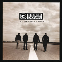 The Greatest Hits — 3 Doors Down
