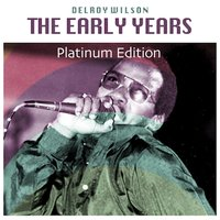 The Early Years — Delroy Wilson